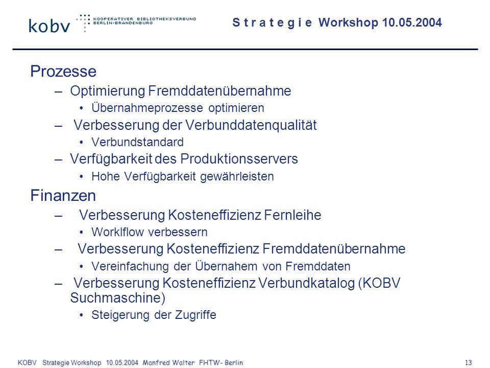 KOBV Strategie Workshop 10.05.2004 Manfred Walter FHTW- Berlin 13