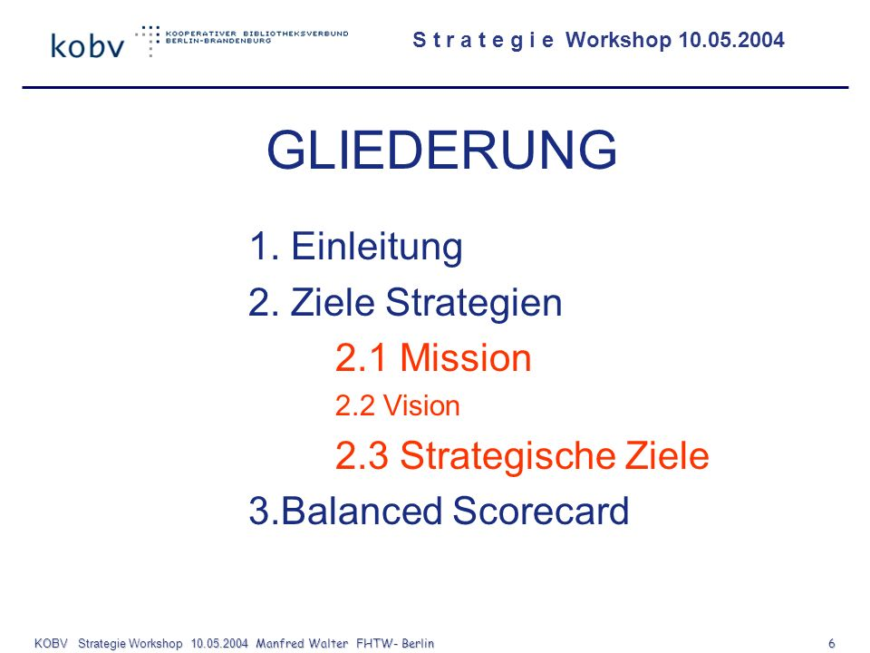 KOBV Strategie Workshop 10.05.2004 Manfred Walter FHTW- Berlin 6