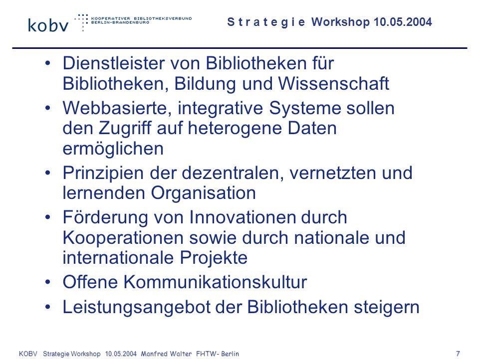 KOBV Strategie Workshop 10.05.2004 Manfred Walter FHTW- Berlin 7