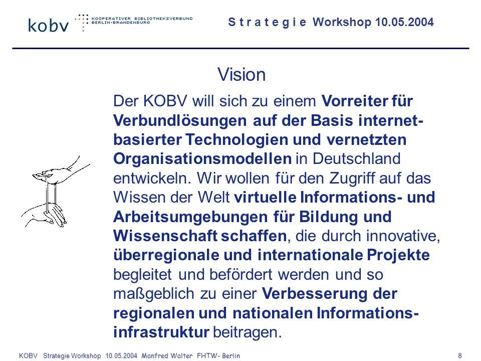 KOBV Strategie Workshop 10.05.2004 Manfred Walter FHTW- Berlin 8
