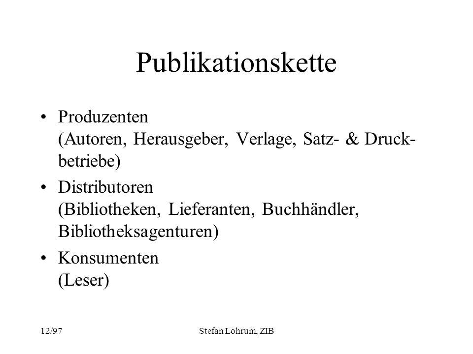Publikationskette Produzenten (Autoren, Herausgeber, Verlage, Satz- & Druck-betriebe)