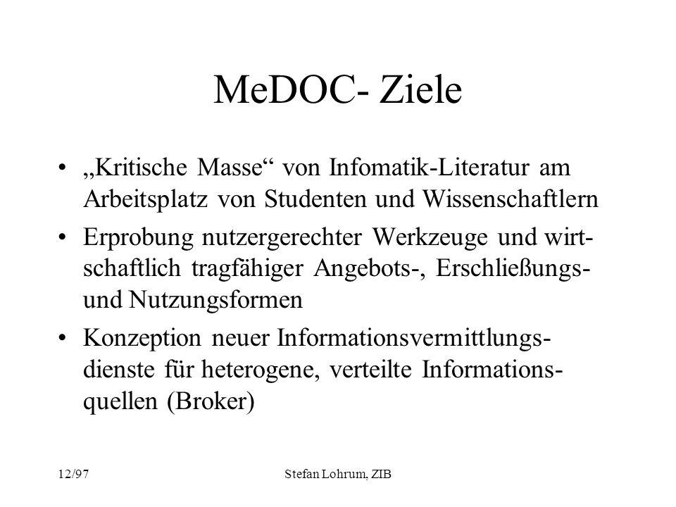 """MeDOC- Ziele """"Kritische Masse von Infomatik-Literatur am Arbeitsplatz von Studenten und Wissenschaftlern."""