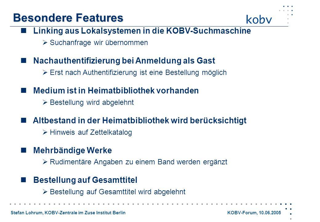 Besondere Features  Linking aus Lokalsystemen in die KOBV-Suchmaschine. Suchanfrage wir übernommen.