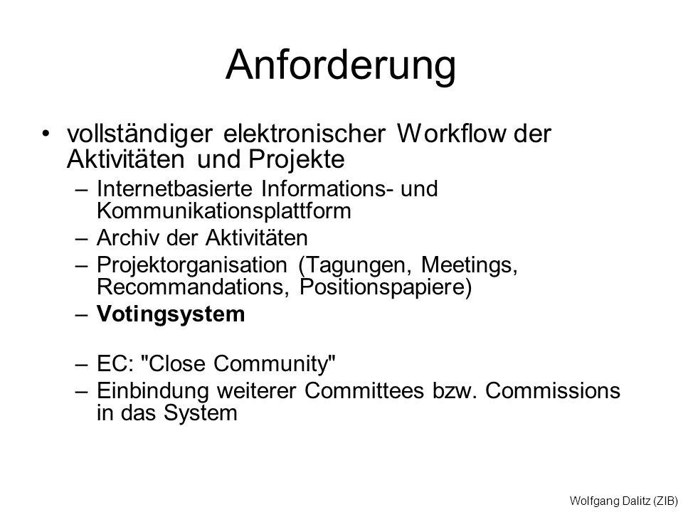 Anforderung vollständiger elektronischer Workflow der Aktivitäten und Projekte. Internetbasierte Informations- und Kommunikationsplattform.