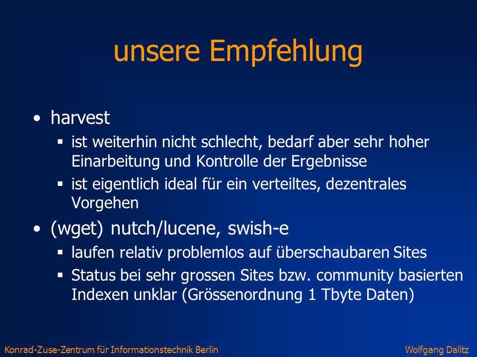 unsere Empfehlung harvest (wget) nutch/lucene, swish-e