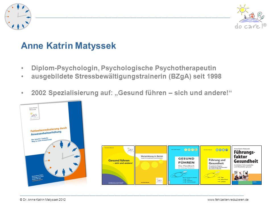Anne Katrin Matyssek Diplom-Psychologin, Psychologische Psychotherapeutin. ausgebildete Stressbewältigungstrainerin (BZgA) seit 1998.