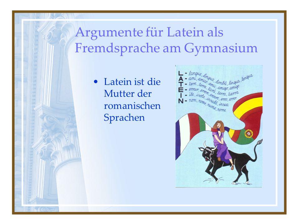 Argumente für Latein als Fremdsprache am Gymnasium