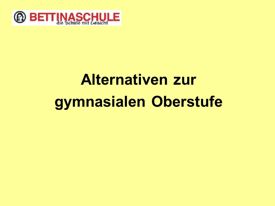Alternativen zur gymnasialen Oberstufe