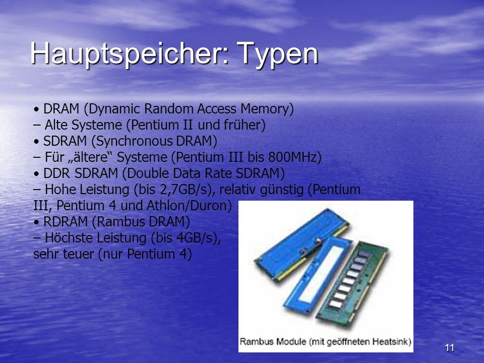 Hauptspeicher: Typen • DRAM (Dynamic Random Access Memory)