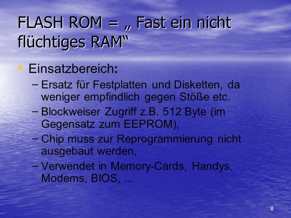 """FLASH ROM = """" Fast ein nicht flüchtiges RAM"""