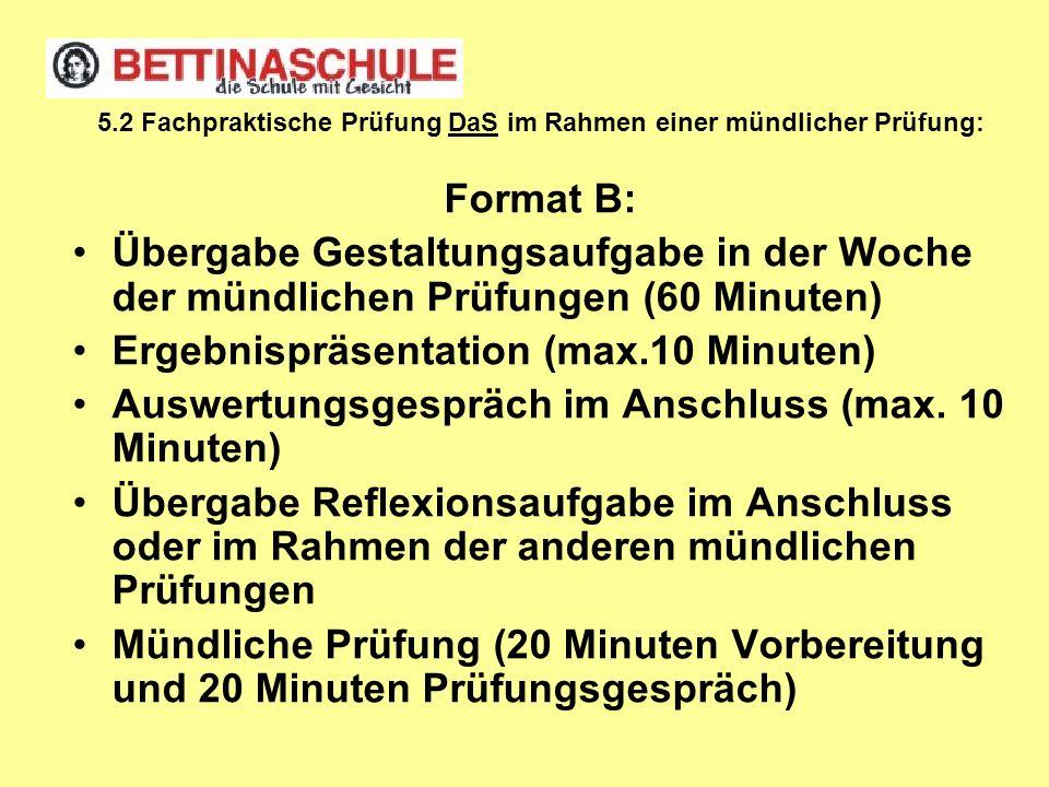 5.2 Fachpraktische Prüfung DaS im Rahmen einer mündlicher Prüfung: