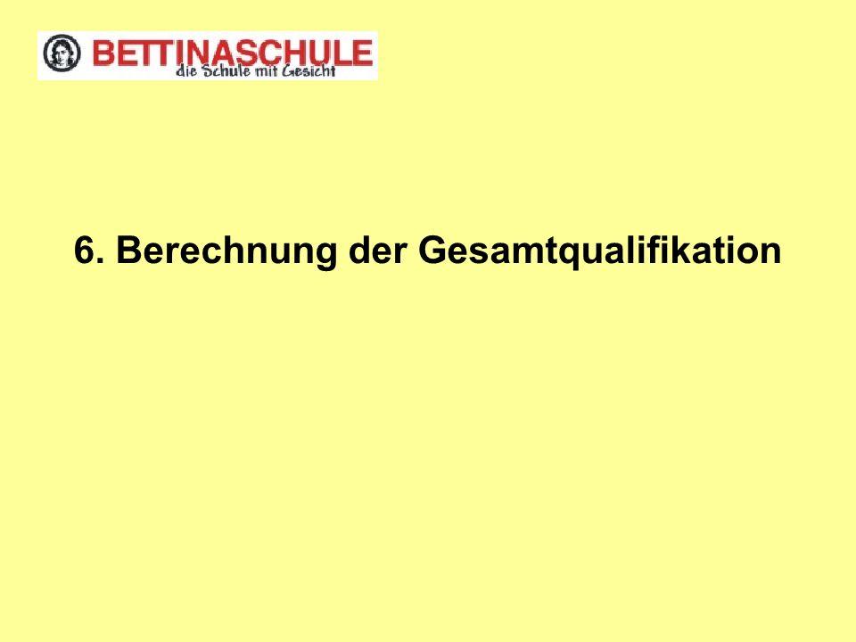 6. Berechnung der Gesamtqualifikation