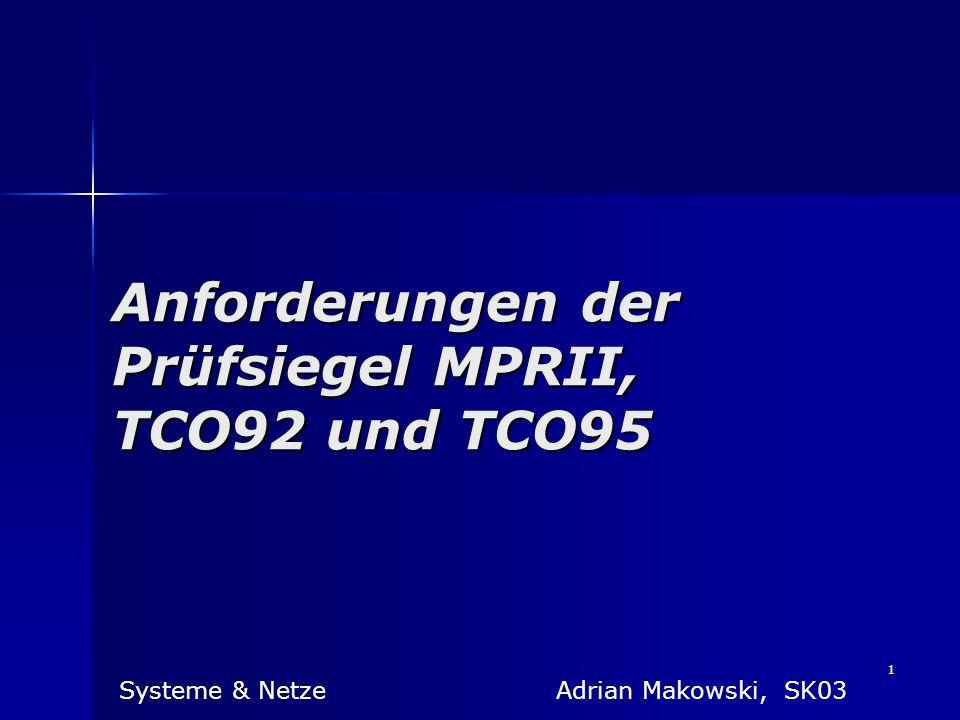 Anforderungen der Prüfsiegel MPRII, TCO92 und TCO95