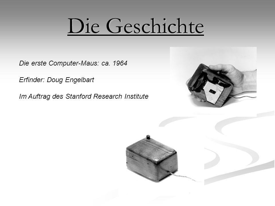 Die Geschichte Die erste Computer-Maus: ca. 1964