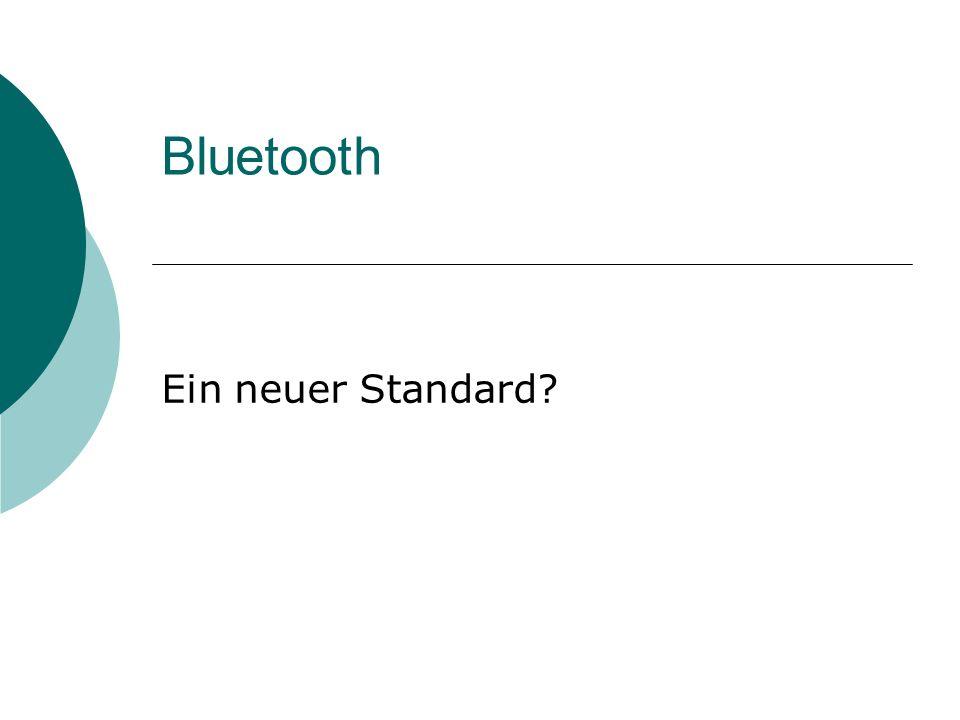 Bluetooth Ein neuer Standard