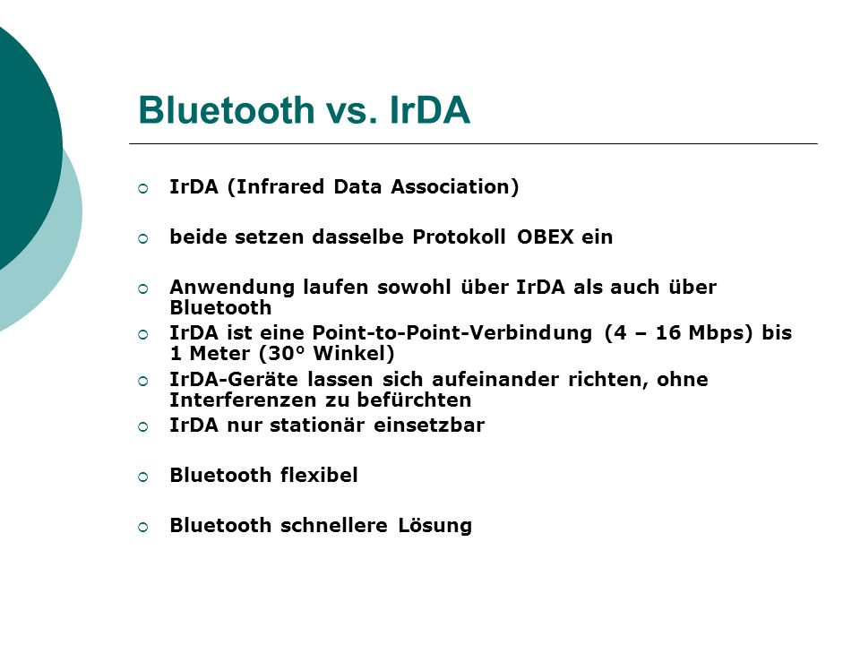 Bluetooth vs. IrDA IrDA (Infrared Data Association)