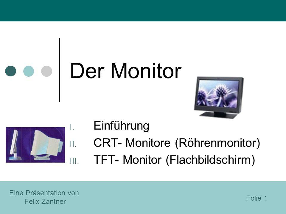 Der Monitor Einführung CRT- Monitore (Röhrenmonitor)