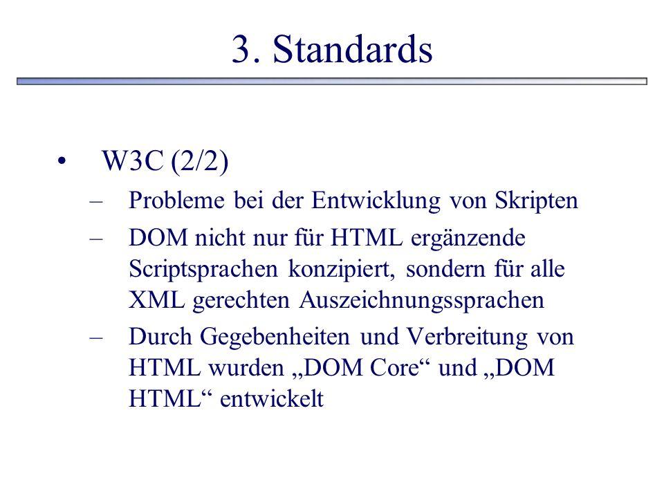 3. Standards W3C (2/2) Probleme bei der Entwicklung von Skripten