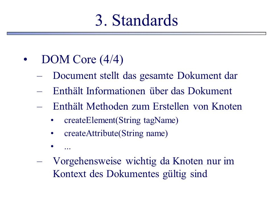 3. Standards DOM Core (4/4) Document stellt das gesamte Dokument dar