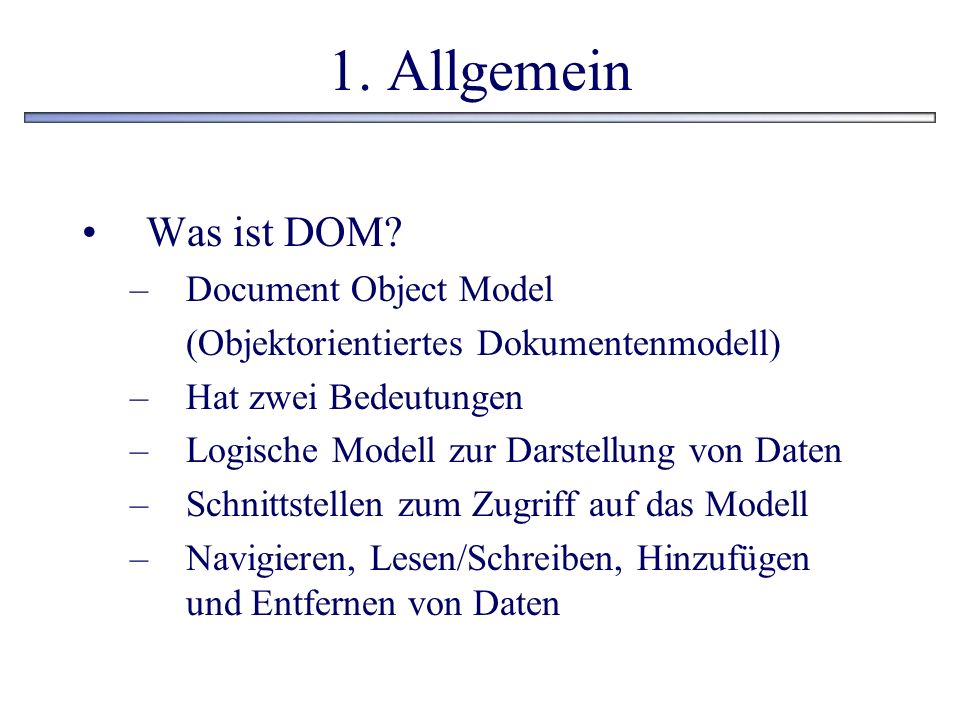 1. Allgemein Was ist DOM Document Object Model