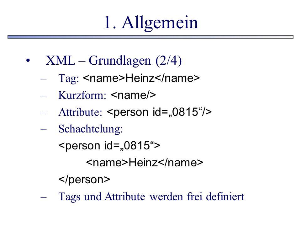 1. Allgemein XML – Grundlagen (2/4)