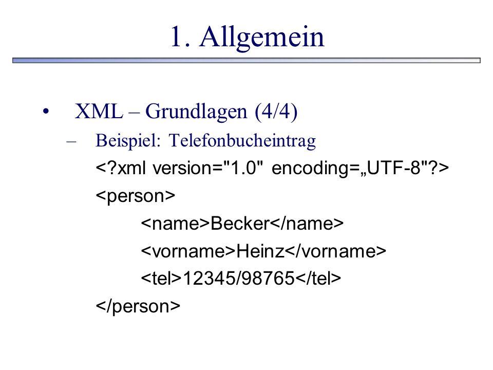 1. Allgemein XML – Grundlagen (4/4) Beispiel: Telefonbucheintrag