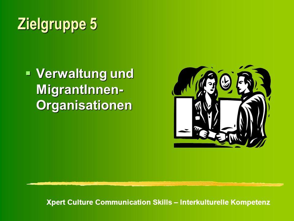 Zielgruppe 5 Verwaltung und MigrantInnen-Organisationen