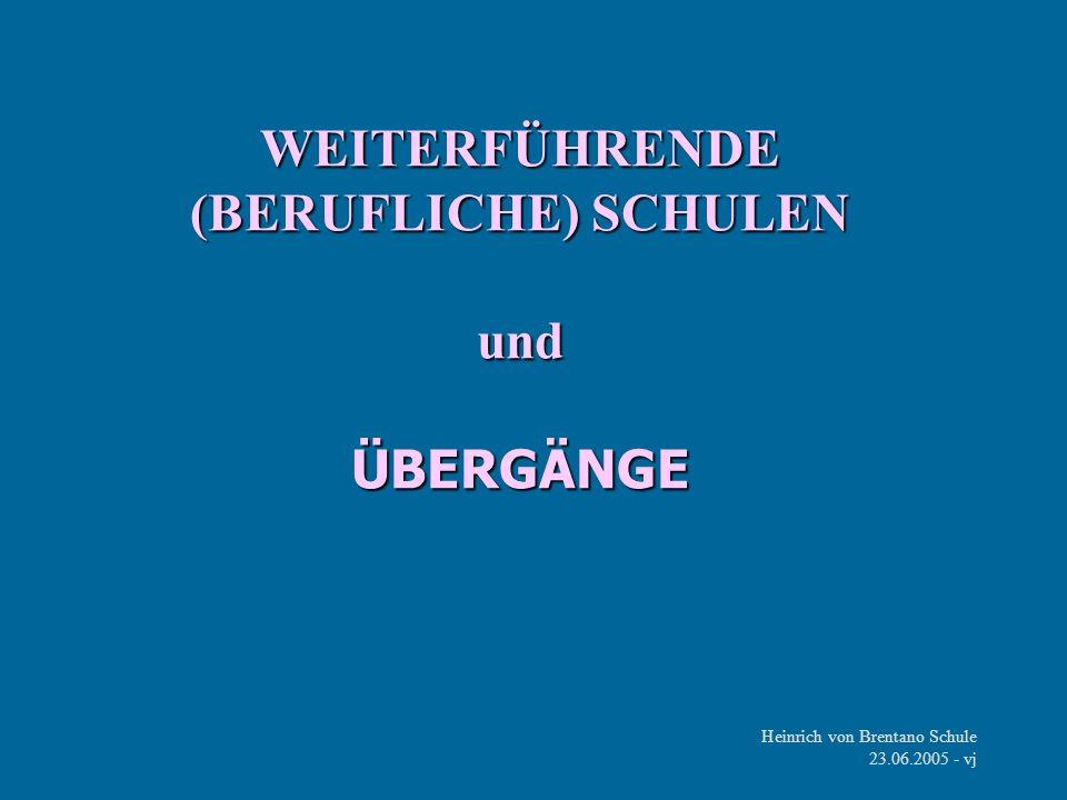 WEITERFÜHRENDE (BERUFLICHE) SCHULEN und ÜBERGÄNGE