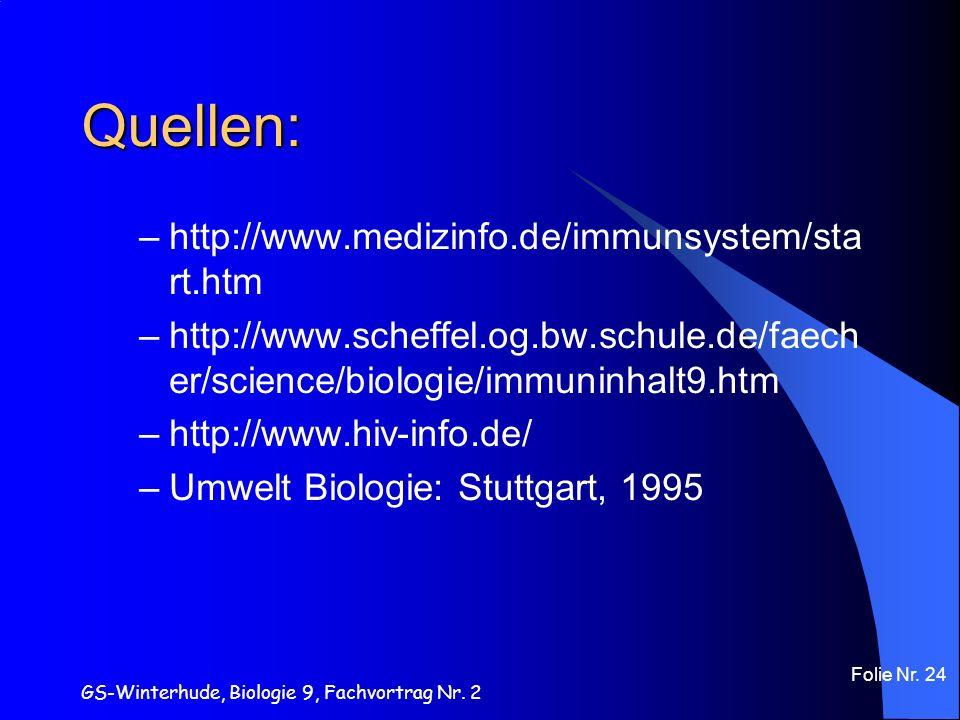 Quellen: http://www.medizinfo.de/immunsystem/start.htm