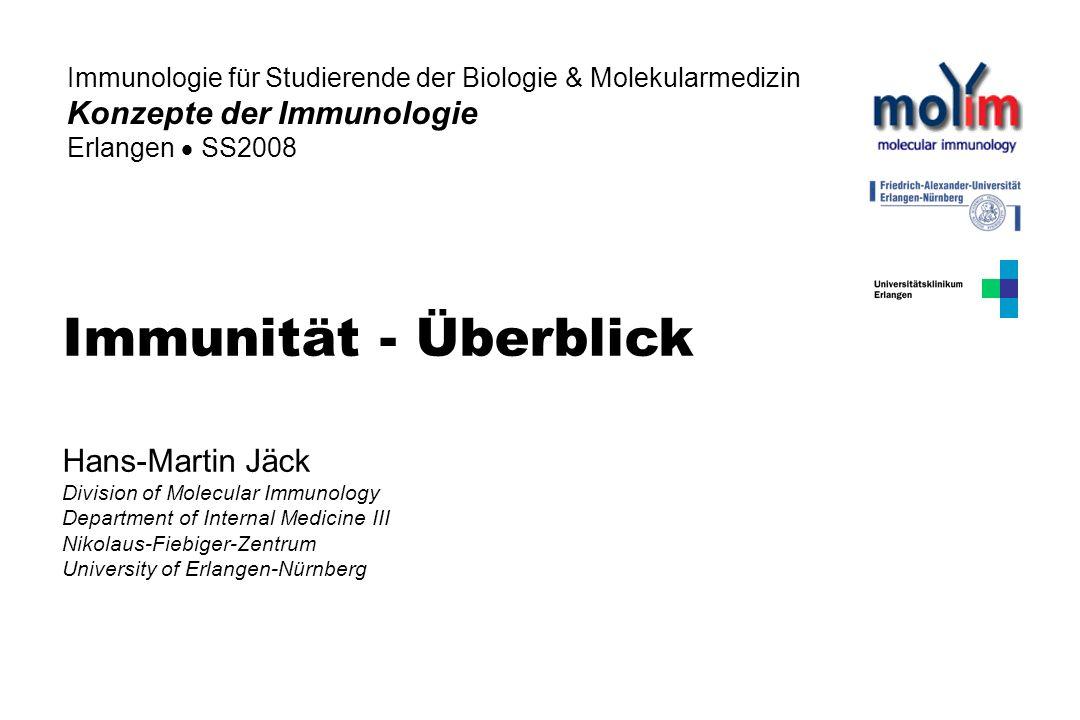 Immunität - Überblick Konzepte der Immunologie Hans-Martin Jäck