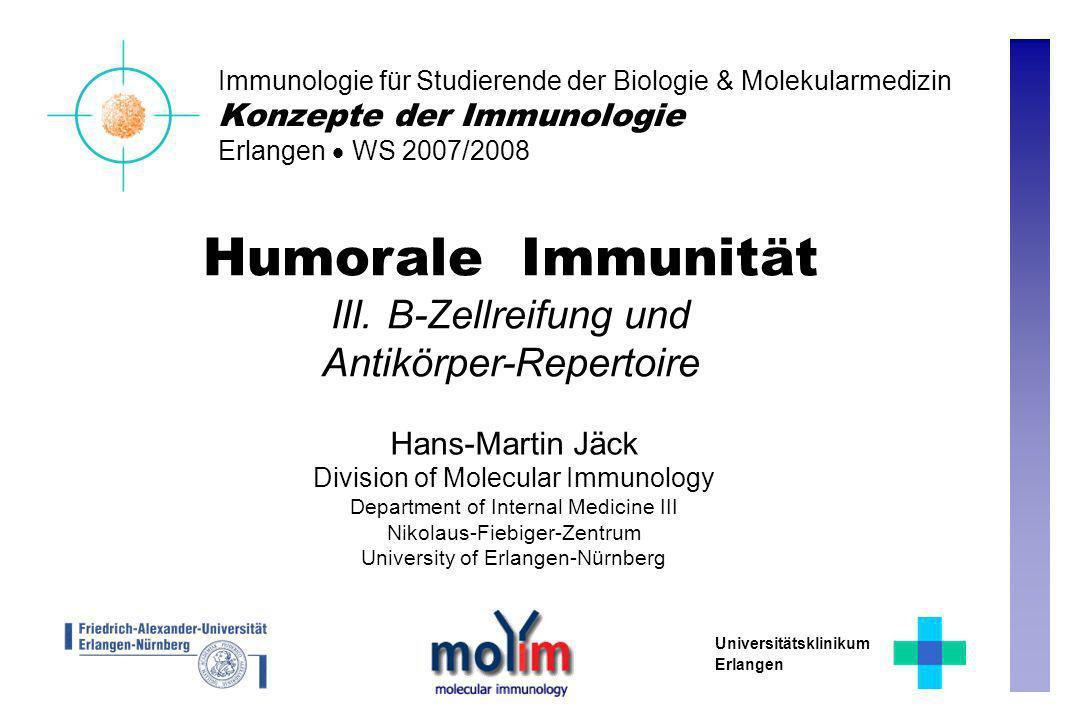 Humorale Immunität III. B-Zellreifung und Antikörper-Repertoire