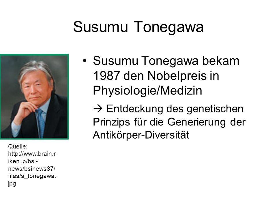 Susumu Tonegawa Susumu Tonegawa bekam 1987 den Nobelpreis in Physiologie/Medizin.