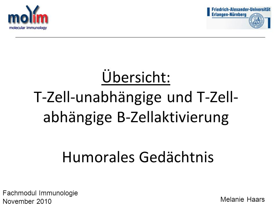 Übersicht: T-Zell-unabhängige und T-Zell- abhängige B-Zellaktivierung Humorales Gedächtnis