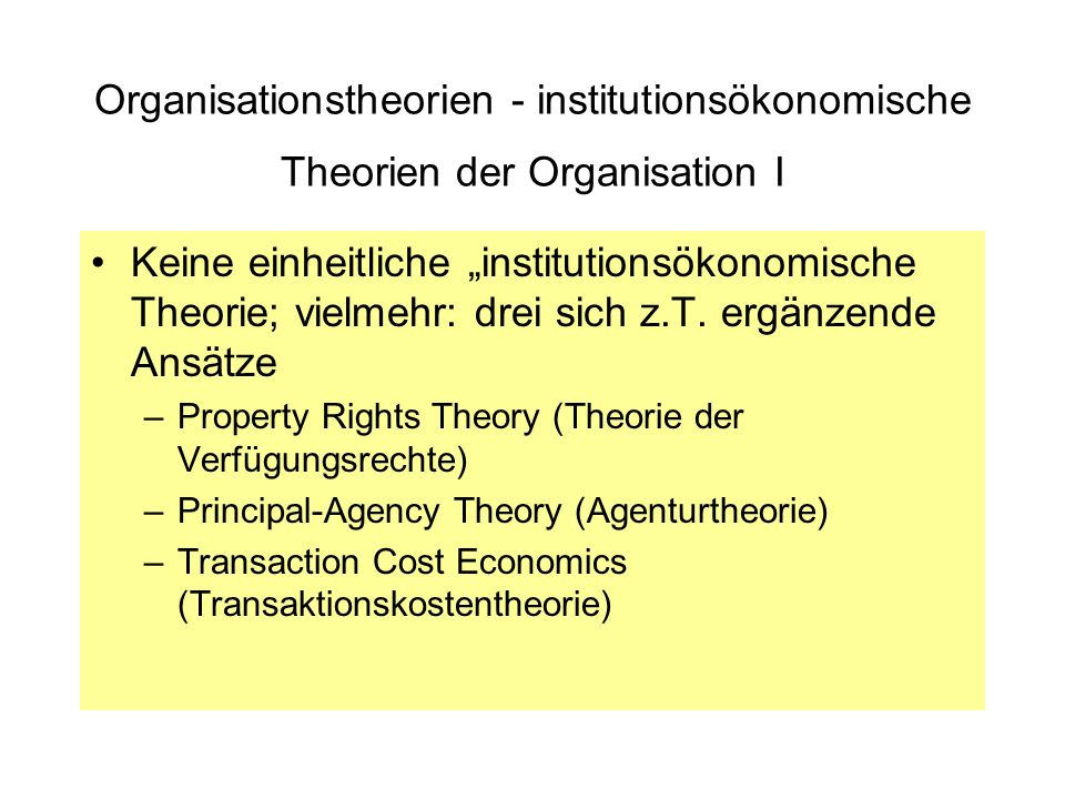 Organisationstheorien - institutionsökonomische Theorien der Organisation I