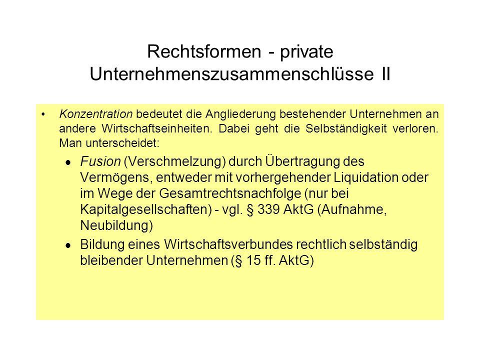 Rechtsformen - private Unternehmenszusammenschlüsse II