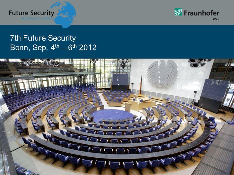 7th Future Security Bonn, Sep. 4th – 6th 2012