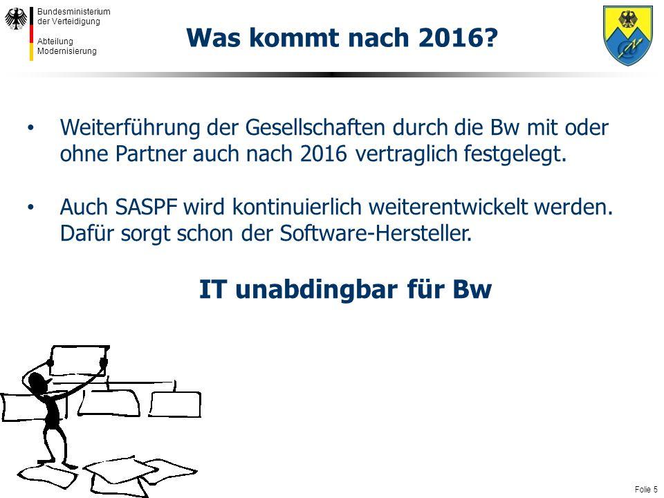 Was kommt nach 2016 Weiterführung der Gesellschaften durch die Bw mit oder ohne Partner auch nach 2016 vertraglich festgelegt.