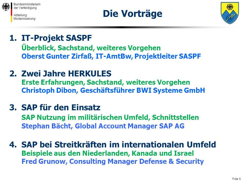 Die Vorträge IT-Projekt SASPF Überblick, Sachstand, weiteres Vorgehen Oberst Gunter Zirfaß, IT-AmtBw, Projektleiter SASPF.