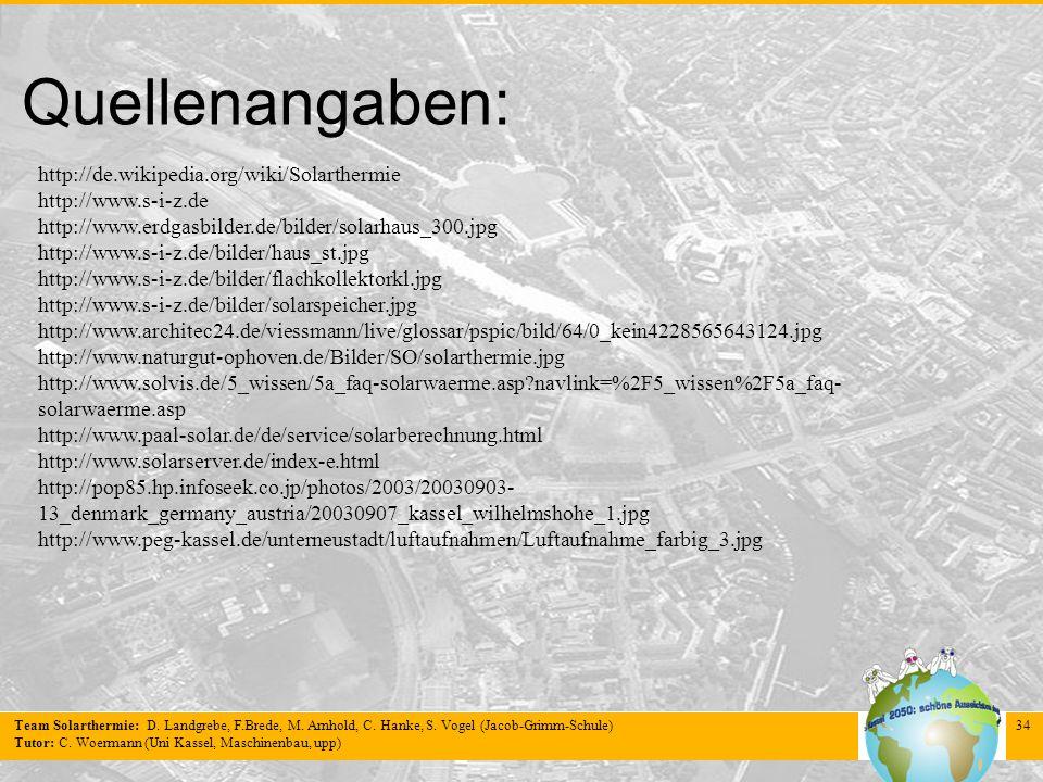 Quellenangaben: http://de.wikipedia.org/wiki/Solarthermie