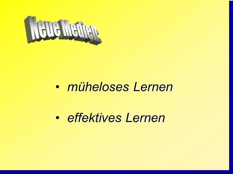 Neue Medien: müheloses Lernen effektives Lernen