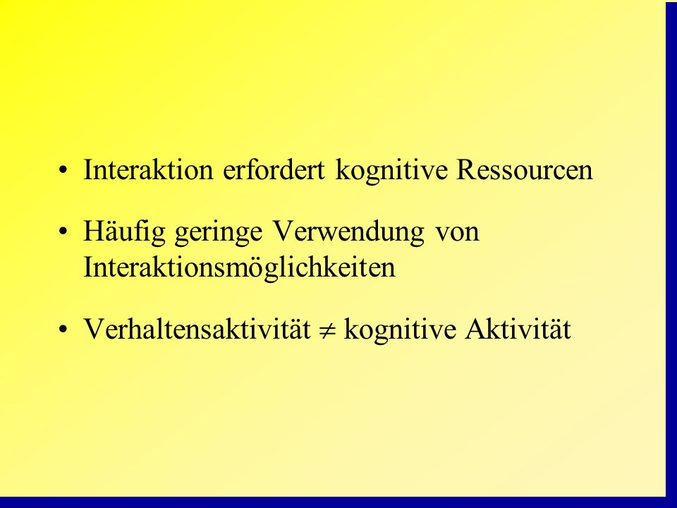 Interaktion erfordert kognitive Ressourcen