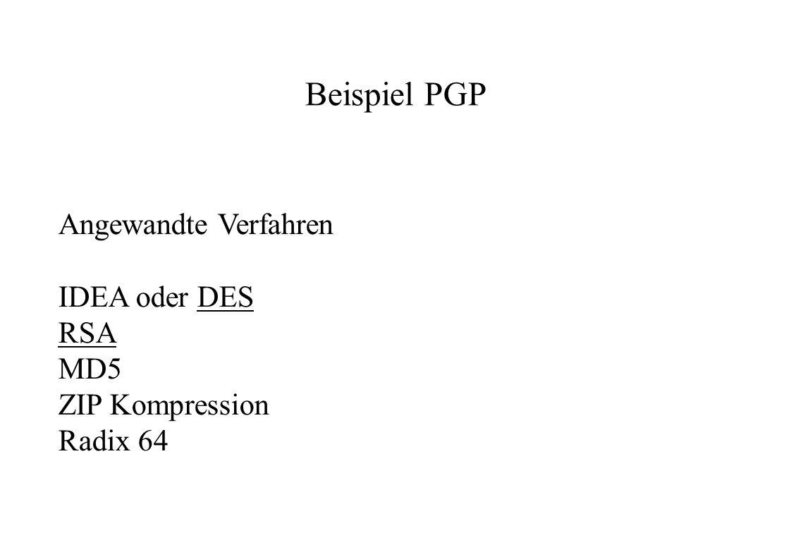 Beispiel PGP Angewandte Verfahren IDEA oder DES RSA MD5