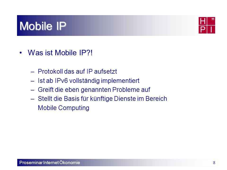 Mobile IP Was ist Mobile IP ! Protokoll das auf IP aufsetzt
