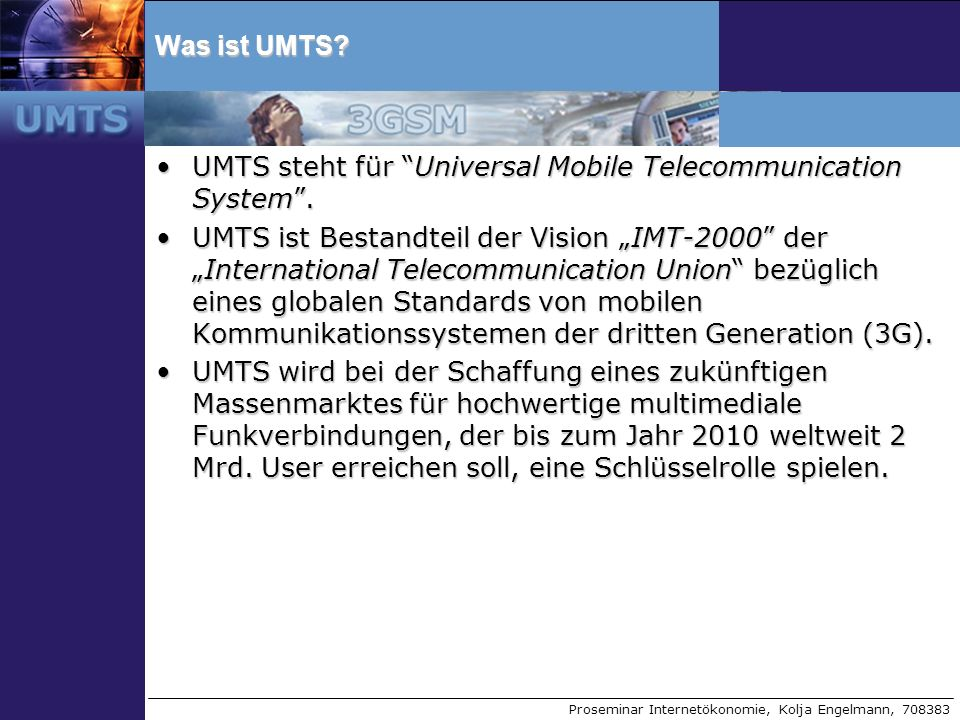 Was ist UMTS UMTS steht für Universal Mobile Telecommunication System .