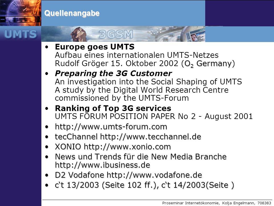 Quellenangabe Europe goes UMTS Aufbau eines internationalen UMTS-Netzes Rudolf Gröger 15. Oktober 2002 (O2 Germany)