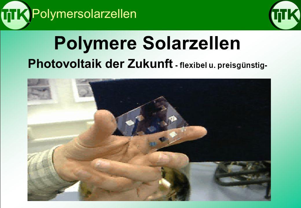 Photovoltaik der Zukunft - flexibel u. preisgünstig-