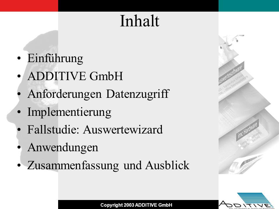 Inhalt Einführung ADDITIVE GmbH Anforderungen Datenzugriff