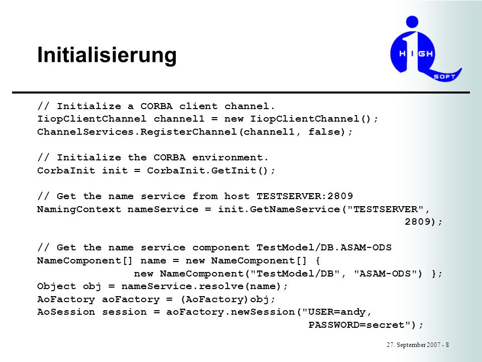 Initialisierung // Initialize a CORBA client channel.