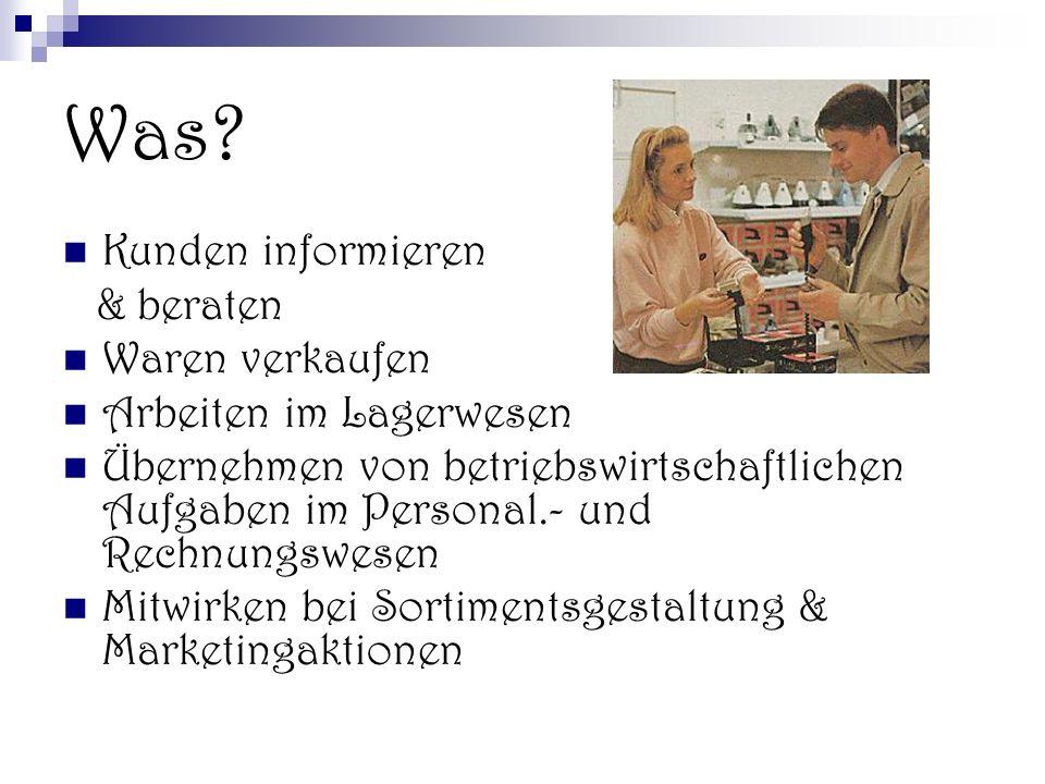 Was Kunden informieren & beraten Waren verkaufen