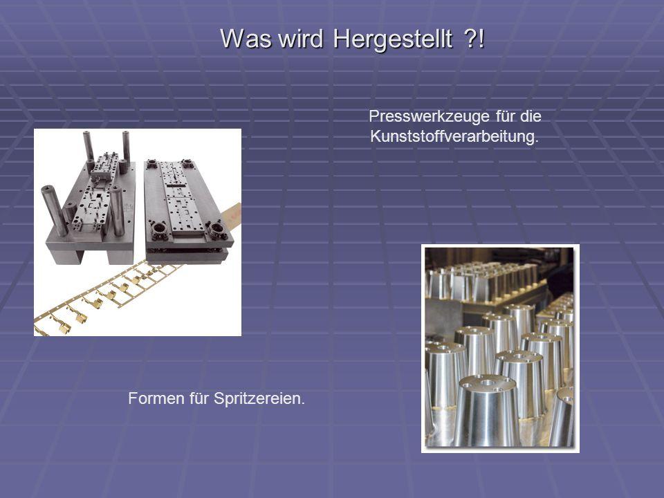 Was wird Hergestellt ! Presswerkzeuge für die Kunststoffverarbeitung.